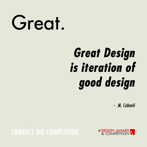 Great Design is iteration of good design. A  Design Award and Competition   Design Quotes